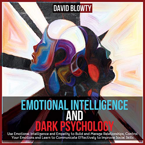 Emotional Intelligence and Dark Psychology cover art