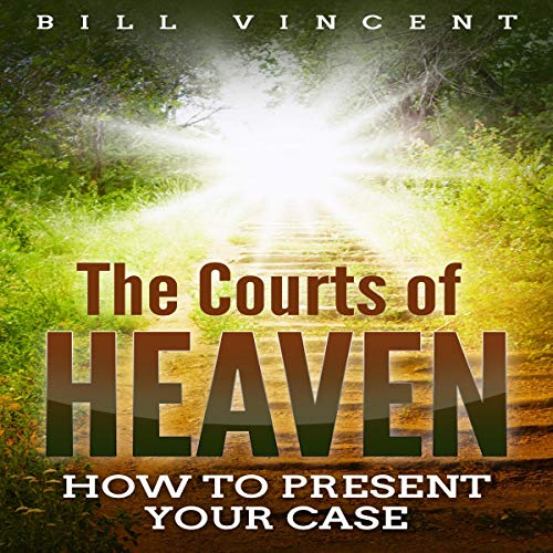 The Courts of Heaven Audiobook By Bill Vincent cover art