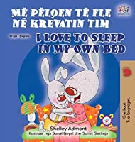I Love to Sleep in My Own Bed (Albanian English Bilingual Book for Kids) (Albanian English Bilingual Collection)