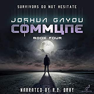 Commune: Book Four     Commune Series, Book 4              Auteur(s):                                                                                                                                 Joshua Gayou                               Narrateur(s):                                                                                                                                 R.C. Bray                      Durée: 22 h et 7 min     13 évaluations     Au global 4,7