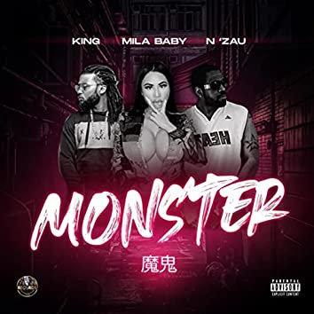 Monster (feat. Mila Baby & King Reapa)