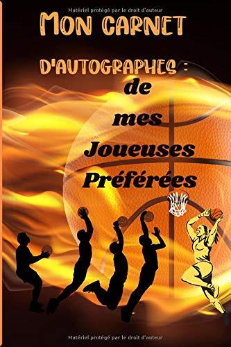 Mon carnet d'autographes de mes joueuses préférées de Basket: Coller ma photo ou selfie avec ma joueuse préférée