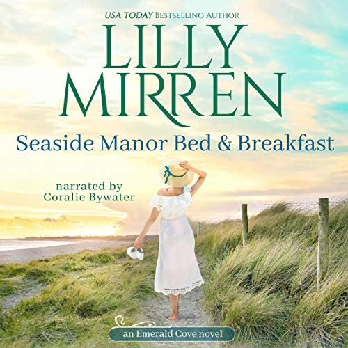 Seaside Manor Bed and Breakfast Audiobook By Lilly Mirren cover art