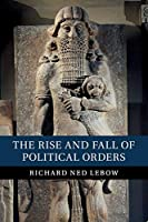 The Rise and Fall of Political Orders
