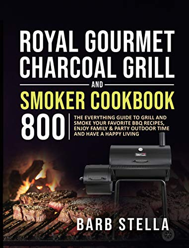 Royal Gourmet Charcoal Grill & Smoker Cookbook...