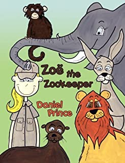 Zoe the Zookeeper by Daniel Prince (2007-06-05)
