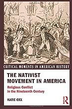 The Nativist Movement in America (Critical Moments in American History)