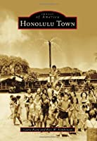 Honolulu Town (Images of America)