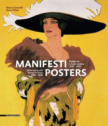 Posters / Manifesti: Advertising and Italian Fashion, 1890-1950 / Pubblicita e moda italiana, 1890-1950