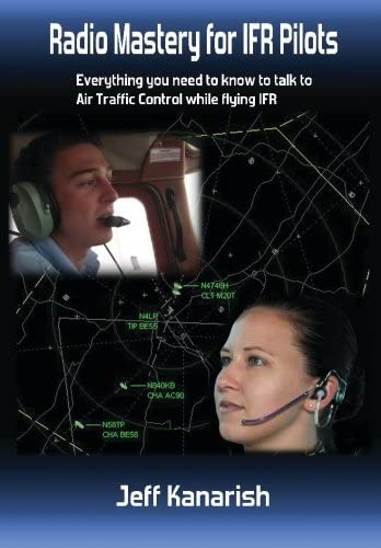 Radio Mastery for IFR PIlots Everything You Need to Know to Talk to Air Traffic Control While product image