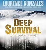 Deep Survival: True Stories of Miraculous Endurance and Sudden Death