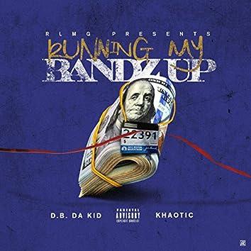 Running My Bandz Up (feat. Khaotic)