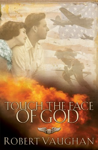 Touch the Face of God: A WW II Novel (English Edition)