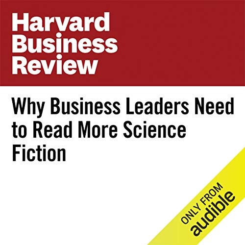 Why Business Leaders Need to Read More Science Fiction copertina