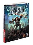 Brutal Legend - Prima Official Game Guide (Prima Official Game Guides) by Fernando Bueno (2009-10-13) - Prima Games - 13/10/2009