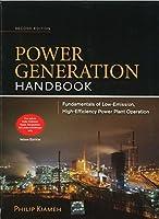 Power Generation Handbook: Fundamental Of Law-Emission, High-Efficiency Power Plant Operation, 2Nd Edition [Hardcover] [Jan 01, 2013] Phillip Kiameh