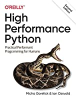 High Performance Python: Practical Performant Programming for Humans, 2nd Edition Front Cover