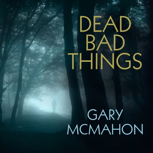 Dead Bad Things audiobook cover art