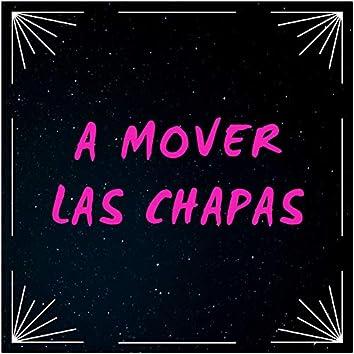 A Mover Las Chapas