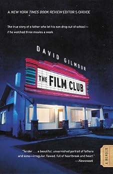 The Film Club: A Memoir by [David Gilmour]