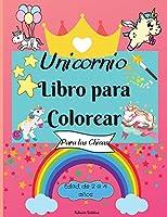 Libro para colorear de unicornios para niñas de 2 a 4 años: Increíbles páginas para colorear para niños con diseños fáciles de colorear para que tu pequeño unicornio aprenda y se divierta - Perfecto como regalo.