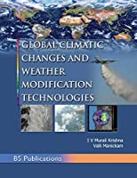 Global Climatic Changes & Weather Modification Technologies