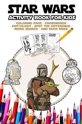 Star Wars Activity Book for Kids: Star Wars : Coloring book , How to draw , Crosswords , Dot-to-Dot , Spot the Difference , Word Search and much more