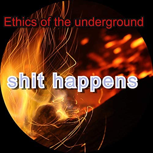 Ethics of the underground