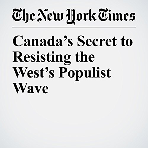 Canada's Secret to Resisting the West's Populist Wave copertina