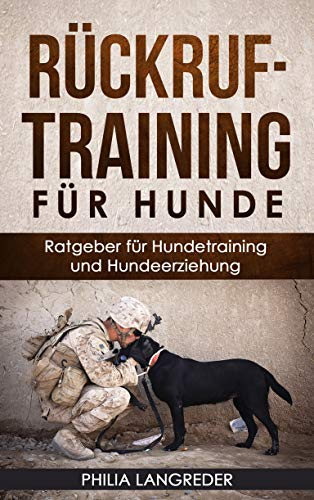 Rückruftraining für Hunde: Ratgeber für Hundetraining und Hundeerziehung