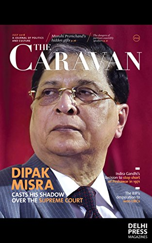 The Caravan Magazine- July 2018 ( Kindle Edition ) (English Edition)