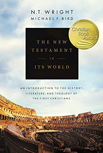 The New Testament in its World: An Introduction to the History, Literature...