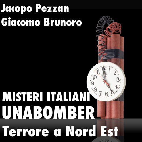 Unabomber, Terrore a Nord Est audiobook cover art