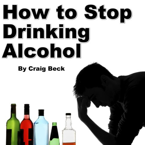 How to Stop Drinking Alcohol audiobook cover art