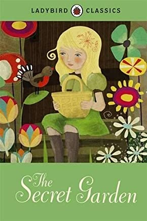 The Secret Garden (Ladybird Classics) by Frances Hodgson Burnett(2016-01-01)