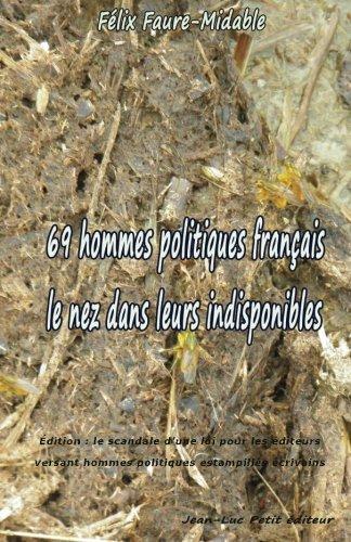 69 hommes politiques français le nez dans leurs indisponibles: Édition: le scandale d'une loi pour les éditeurs versant hommes politiques estampillés écrivains