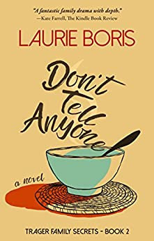 Don't Tell Anyone (Trager Family Secrets Book 2) by [Laurie Boris]