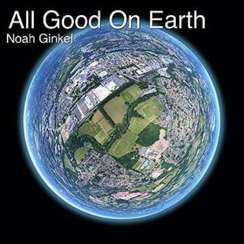 All Good on Earth