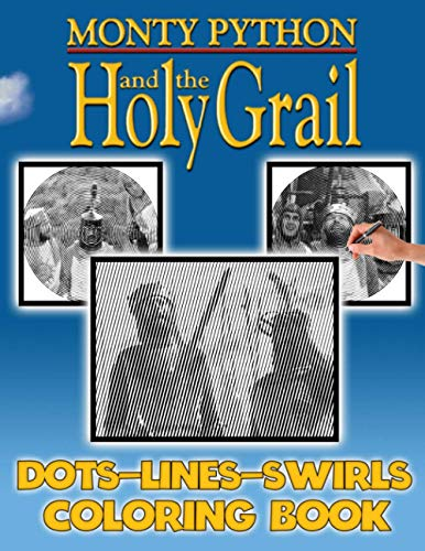 Monty Python And The Holy Grail Dots Lines Swirls Coloring Book: Activity Color Puzzle Books For Adult Monty Python And The Holy Grail