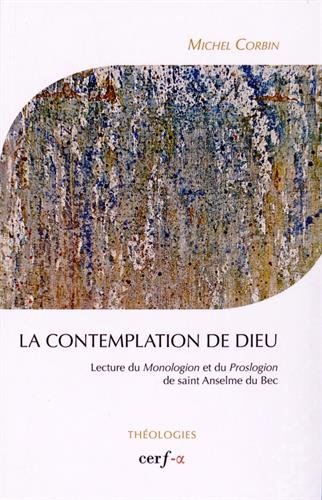 ~Reading~ La contemplation de Dieu : Lecture du Monologion et du Proslogion de saint Anselme du Bec PDF Books