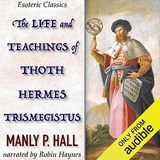 Page de couverture de The Life and Teachings of Thoth Hermes Trismegistus