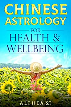 Chinese Astrology for Health and Wellbeing by [Althea S.T.]