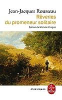 Reveries Du Promeneur Solitaire (Le Livre de Poche)