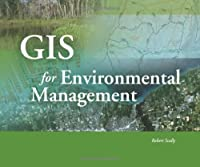 GIS for Environmental Management by Robert Scally(2006-09-01)