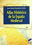 Atlas histórico de la España medieval: 13 (Atlas históricos)