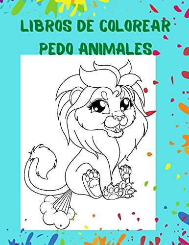 Libros de colorear pedo animales: Para niños de todas las edades Un Divertido Libro de Colorear Para Niños. LIBRO DE COLORACIÓN Humorístico I Animales gaseosos