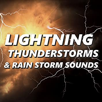 Lightning, Thunderstorms & Rain Storm Sounds