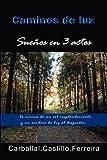 Caminos de luz: sueños en 3 actos (Spanish Edition)