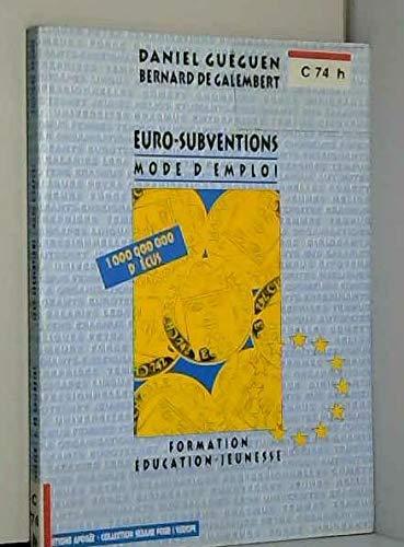 Euro-subventions: Mode d'emploi