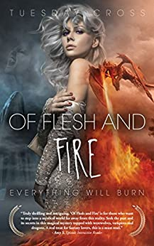 Of Flesh and Fire - Book I: Everything Will Burn by [Tuesday Cross]